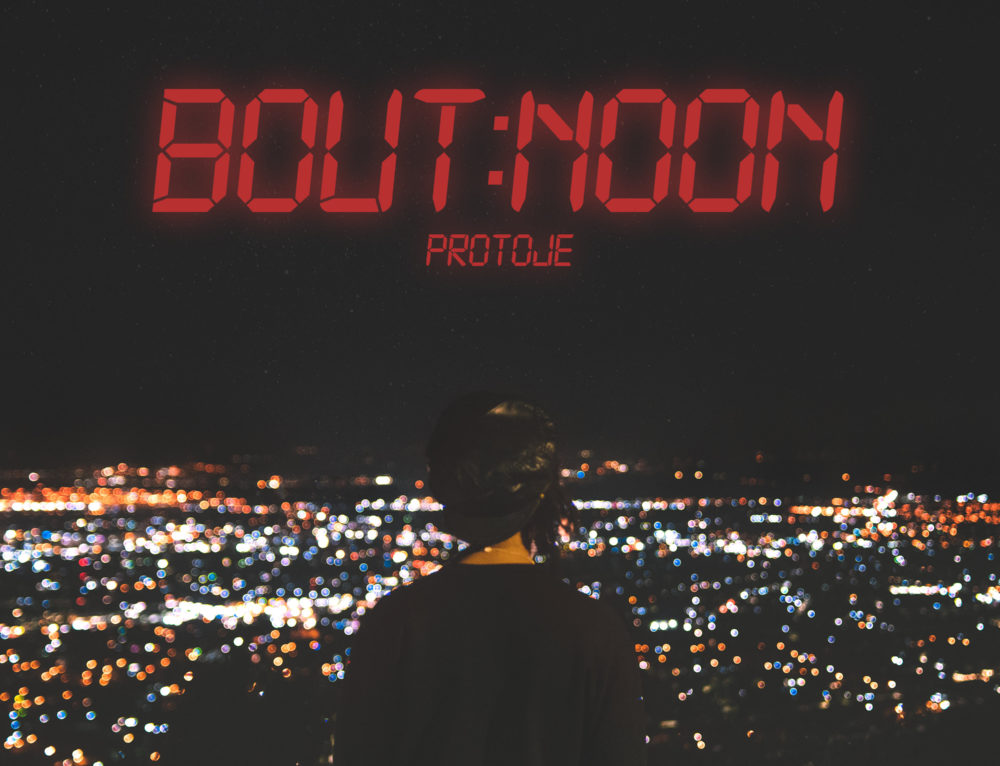 "PROTOJE DROPS ""BOUT NOON"" TODAY 2.23"